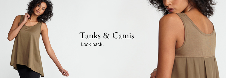 Tanks & Camis. Look back.