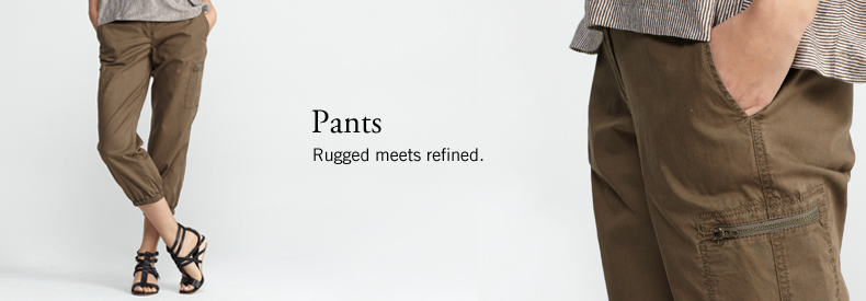 Pants & Shorts. Rugged meets refined.